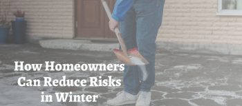 blog image of man spreading salt on driveway in winter; bog title: How Homeowners Can Reduce Risks in Winter